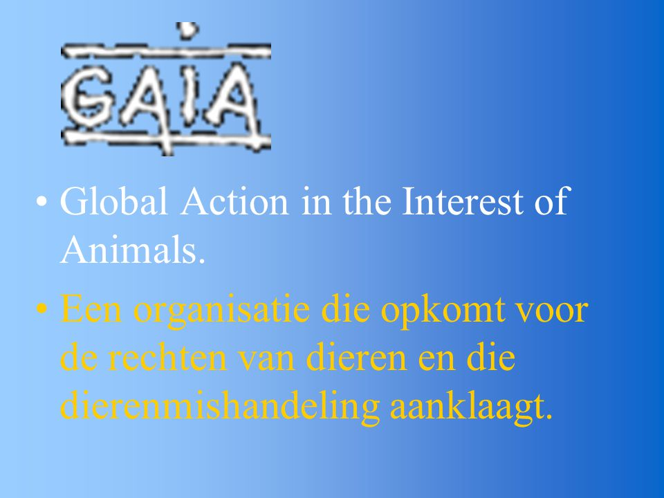 Global Action in the Interest of Animals.