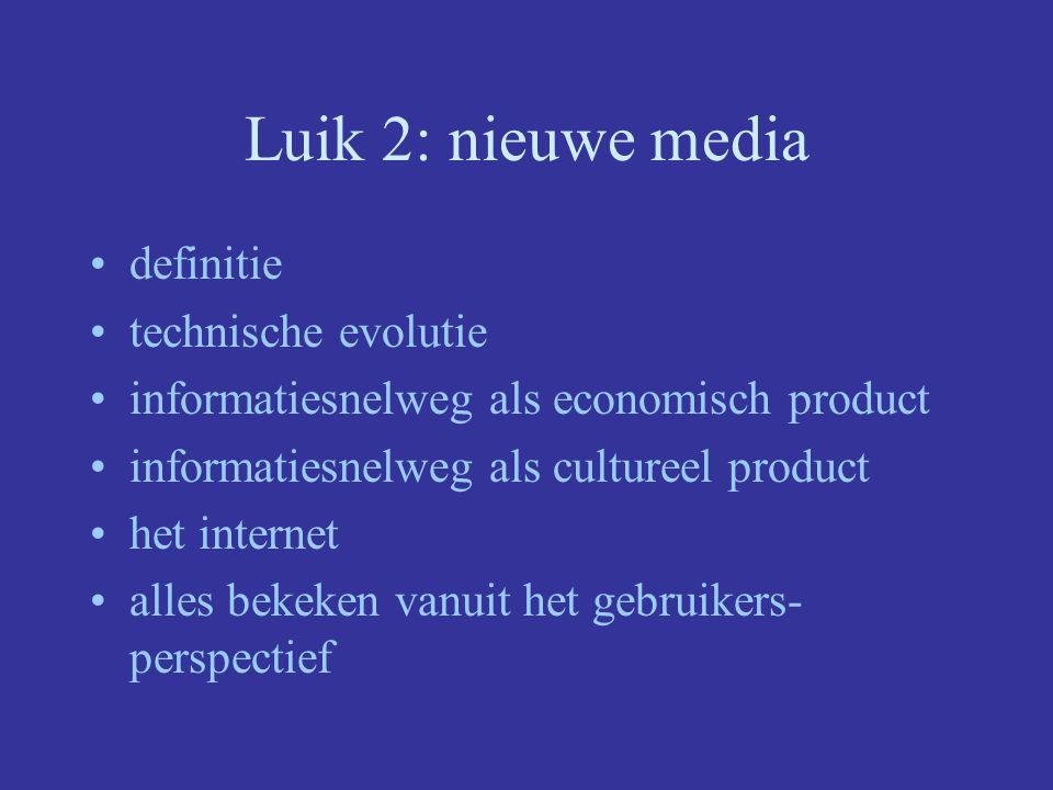 2 luiken Luik 1 -> traditionele media : Walter Van den Branden Luik 2 -> nieuwe media : Iris Robijns en Ilse Van Looveren