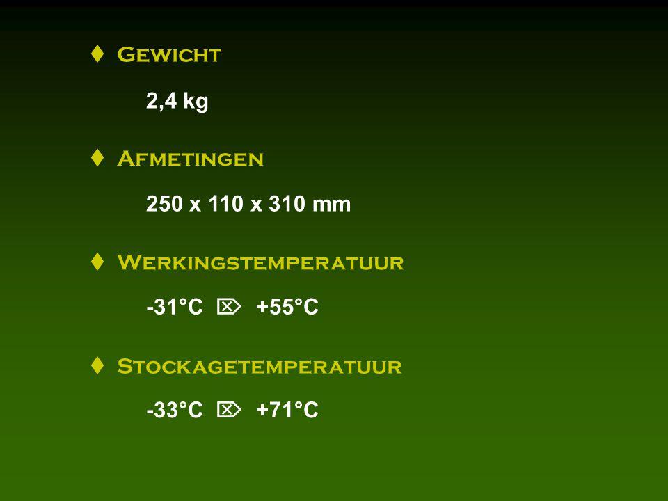  Gewicht 2,4 kg  Afmetingen 250 x 110 x 310 mm  Werkingstemperatuur -31°C  +55°C  Stockagetemperatuur -33°C  +71°C