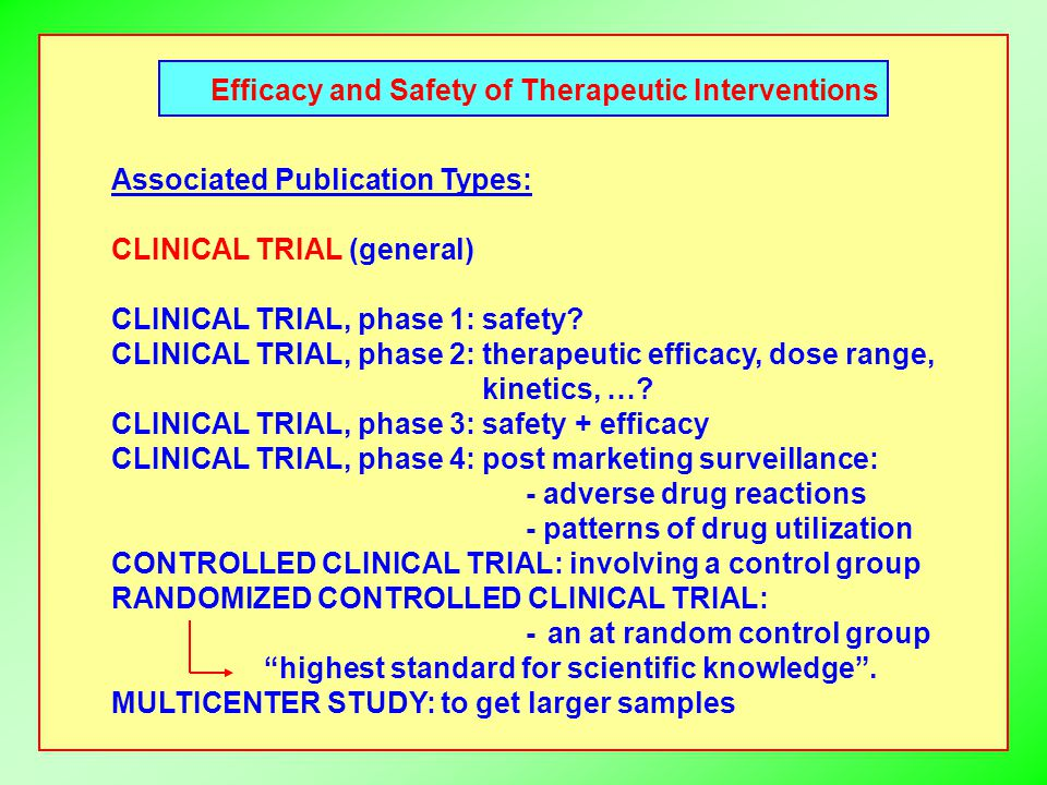 Efficacy and Safety of Therapeutic Interventions Associated Publication Types: CLINICAL TRIAL (general) CLINICAL TRIAL, phase 1: safety.