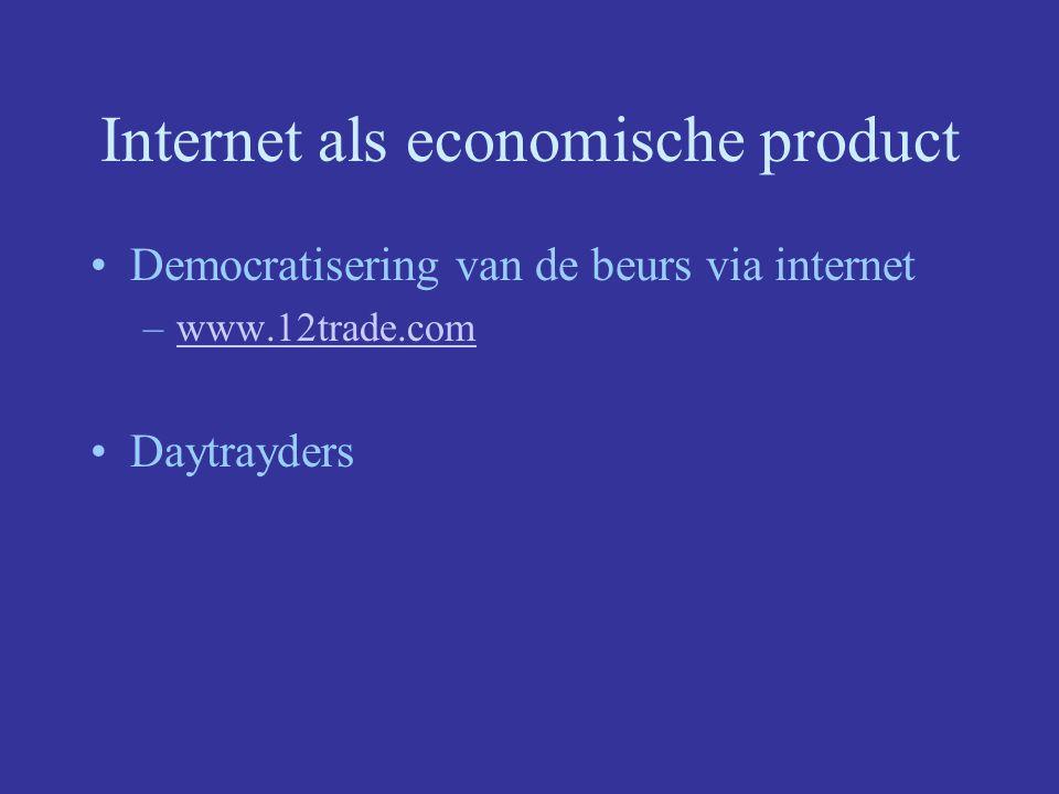Internet als economische product Democratisering van de beurs via internet –www.12trade.comwww.12trade.com Daytrayders