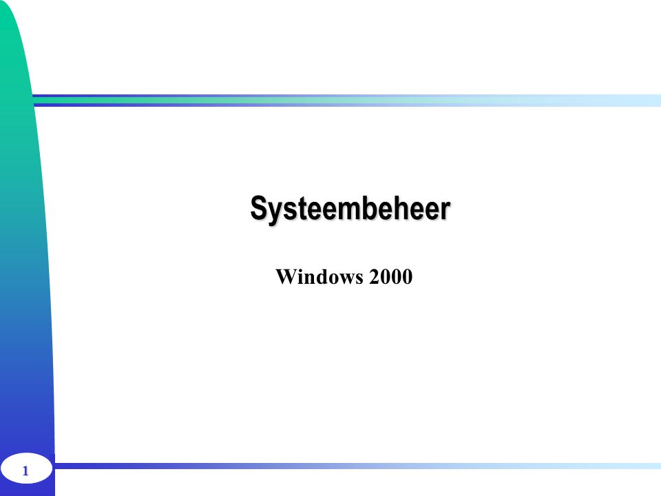22 Systeembeheer Windows 2000 AD: Group Policy voorbeeld
