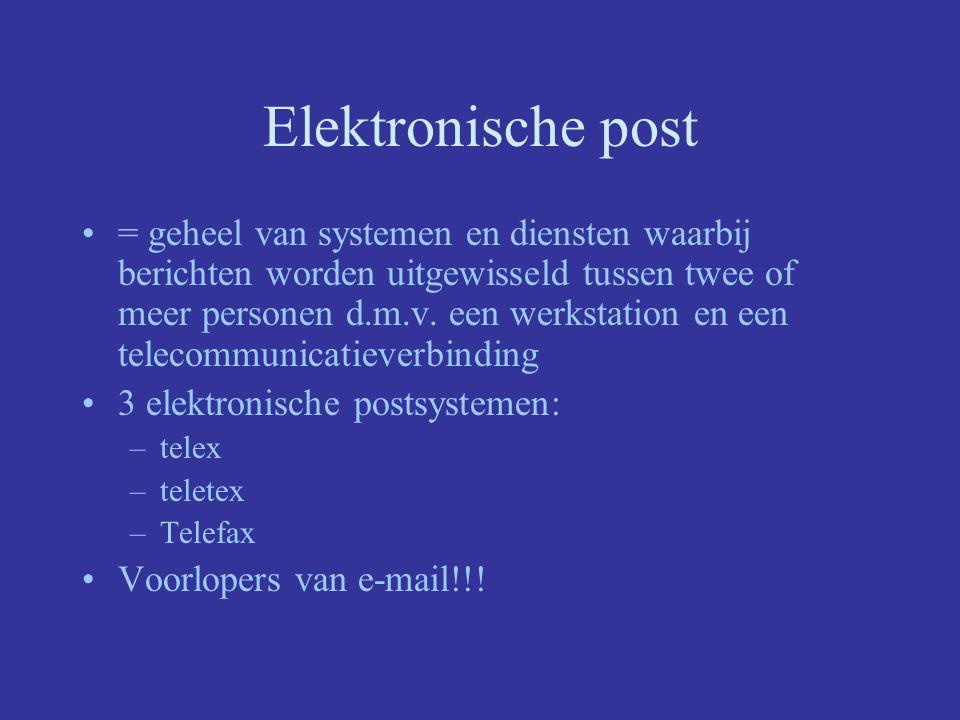 Elektronische post = geheel van systemen en diensten waarbij berichten worden uitgewisseld tussen twee of meer personen d.m.v.