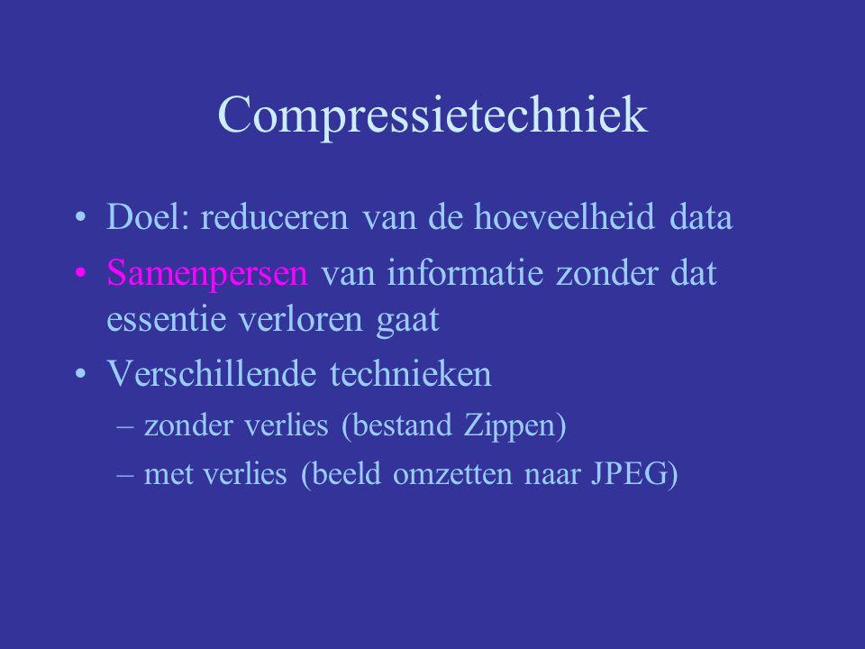 Compressietechniek Doel: reduceren van de hoeveelheid data Samenpersen van informatie zonder dat essentie verloren gaat Verschillende technieken –zonder verlies (bestand Zippen) –met verlies (beeld omzetten naar JPEG)