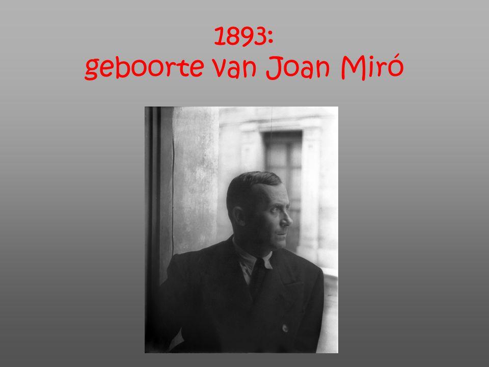 1893: geboorte van Joan Miró