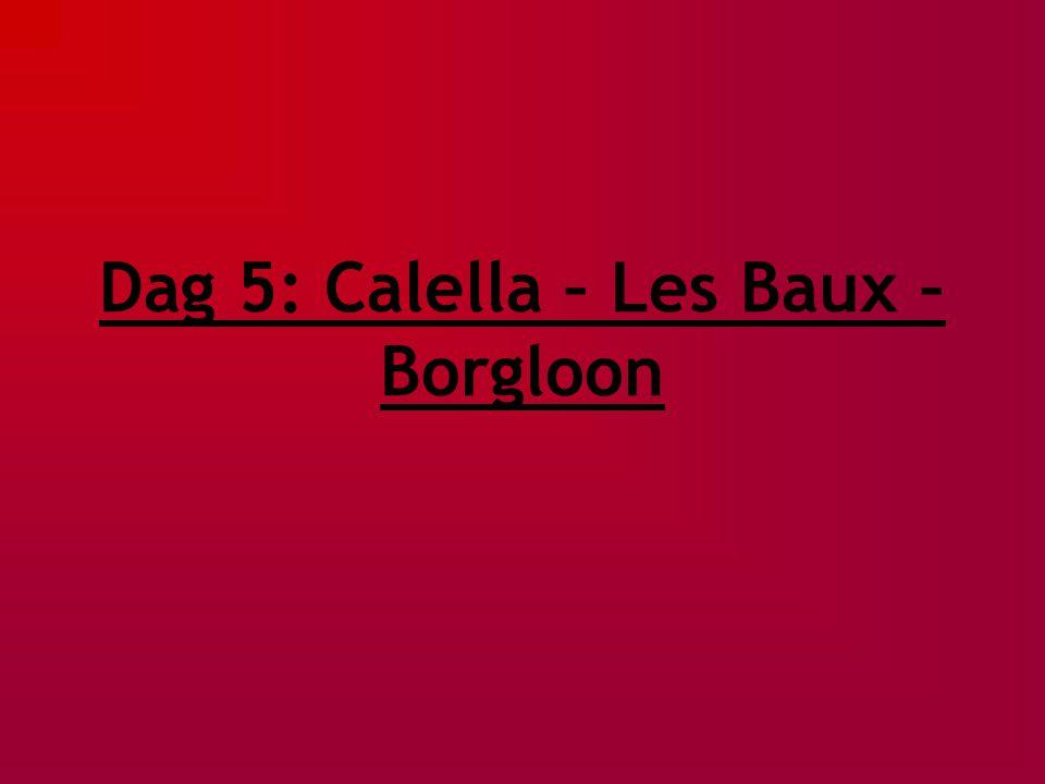 Dag 5: Calella – Les Baux – Borgloon