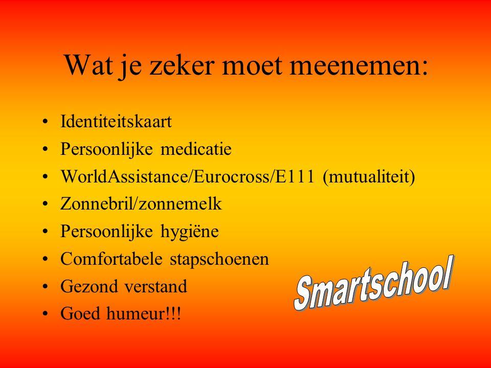 Wat je zeker moet meenemen: Identiteitskaart Persoonlijke medicatie WorldAssistance/Eurocross/E111 (mutualiteit) Zonnebril/zonnemelk Persoonlijke hygi