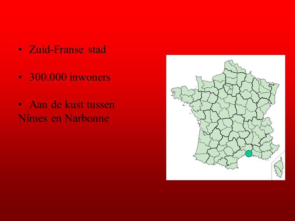 Zuid-Franse stad 300.000 inwoners Aan de kust tussen Nîmes en Narbonne