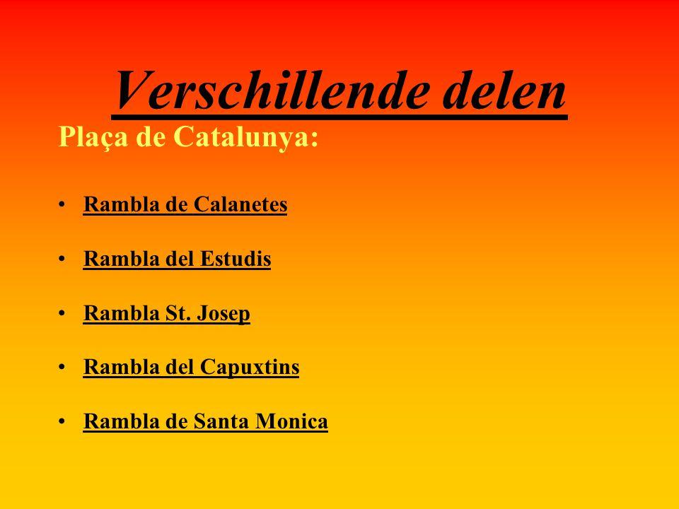 Verschillende delen Plaça de Catalunya: Rambla de Calanetes Rambla del Estudis Rambla St. Josep Rambla del Capuxtins Rambla de Santa Monica