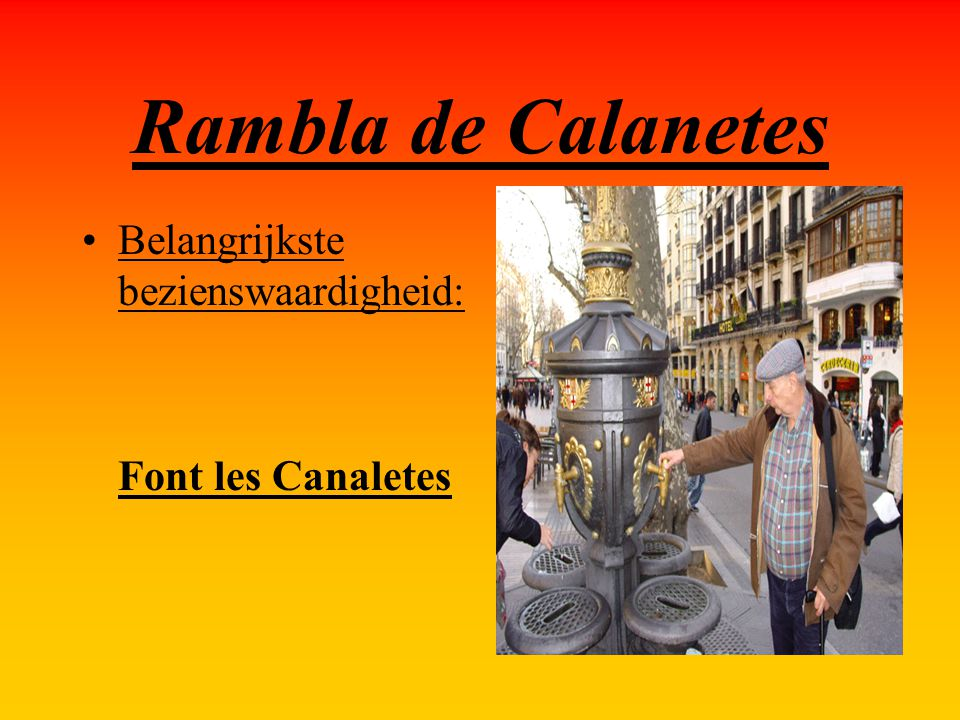 Rambla de Calanetes Belangrijkste bezienswaardigheid: Font les Canaletes