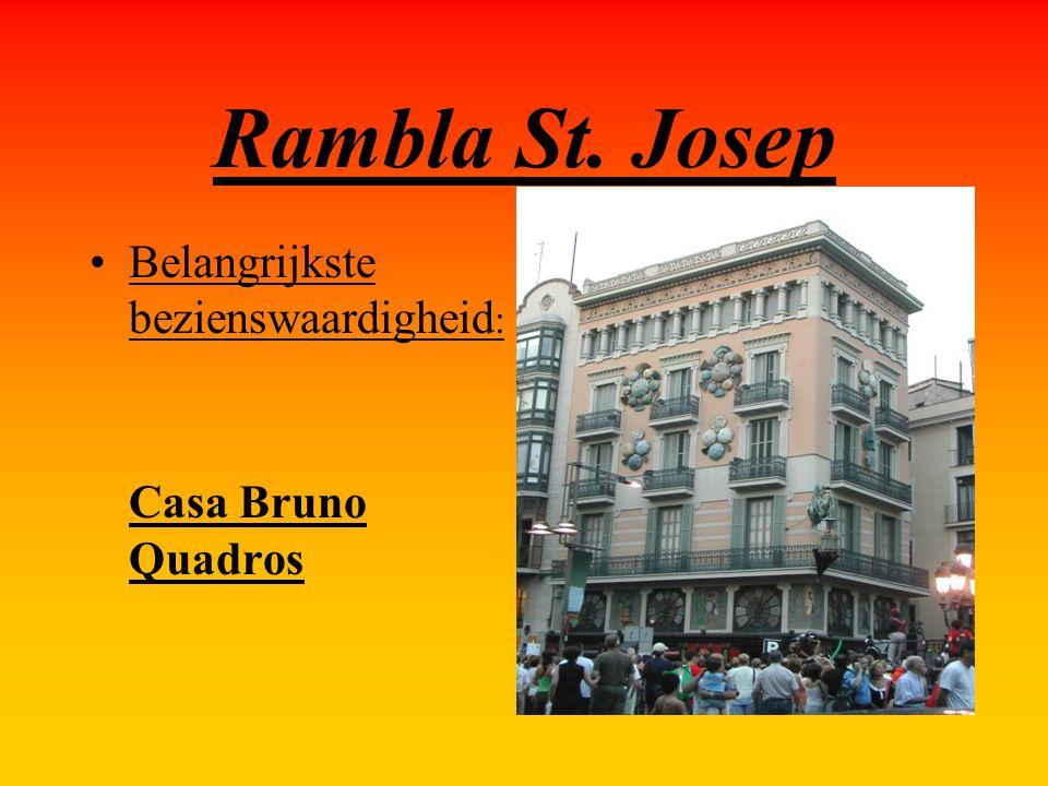 Rambla St. Josep Belangrijkste bezienswaardigheid : Casa Bruno Quadros