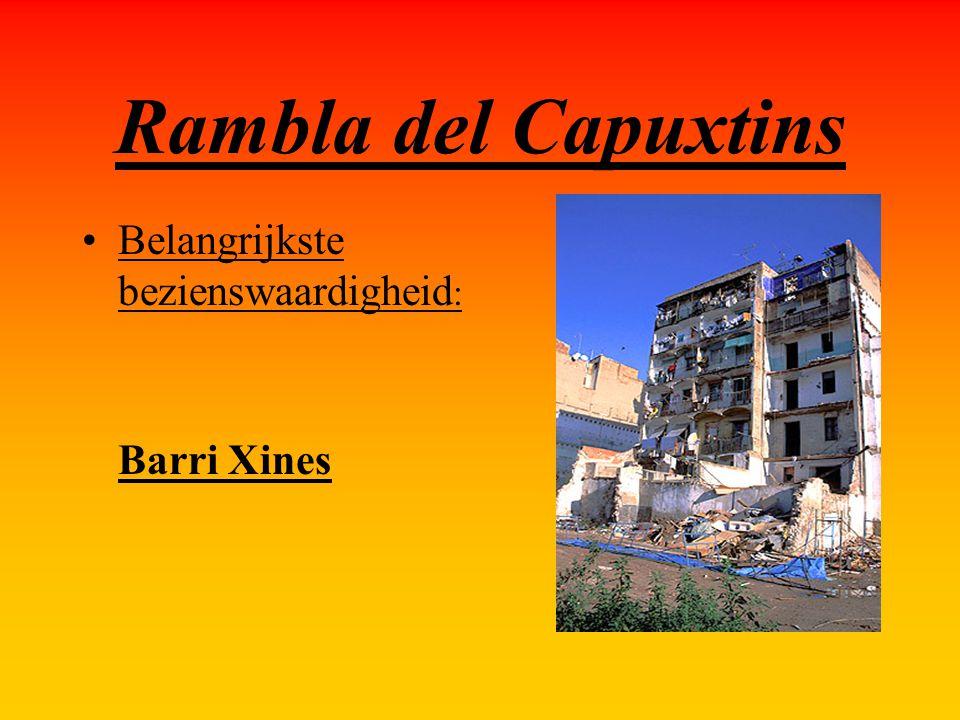 Rambla del Capuxtins Belangrijkste bezienswaardigheid : Barri Xines