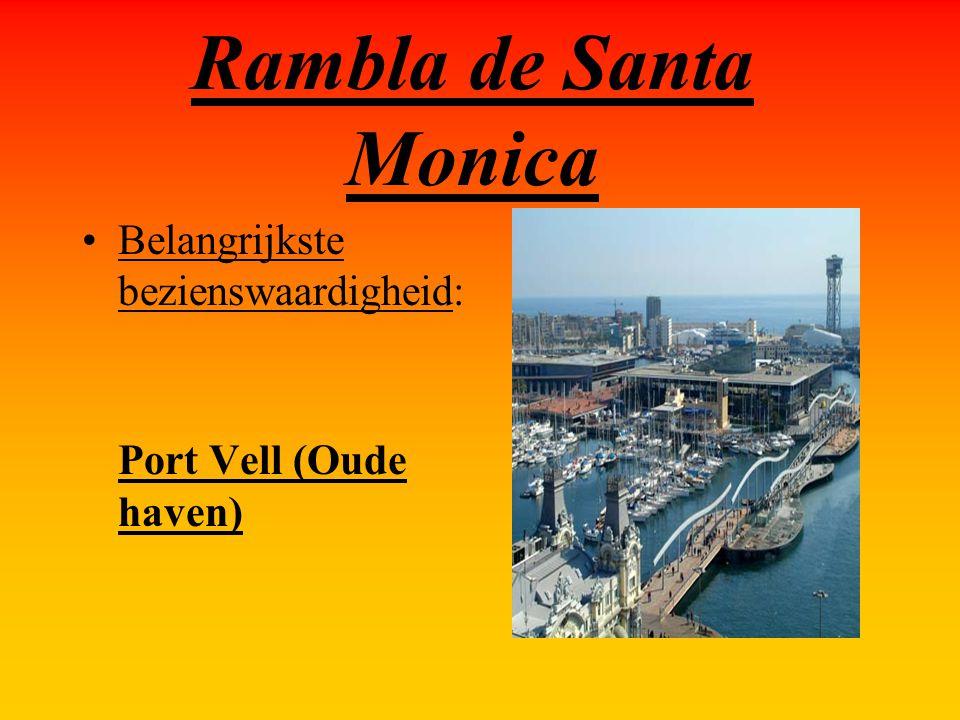 Rambla de Santa Monica Belangrijkste bezienswaardigheid: Port Vell (Oude haven)