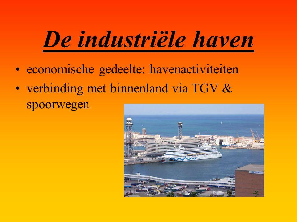 De industriële haven economische gedeelte: havenactiviteiten verbinding met binnenland via TGV & spoorwegen