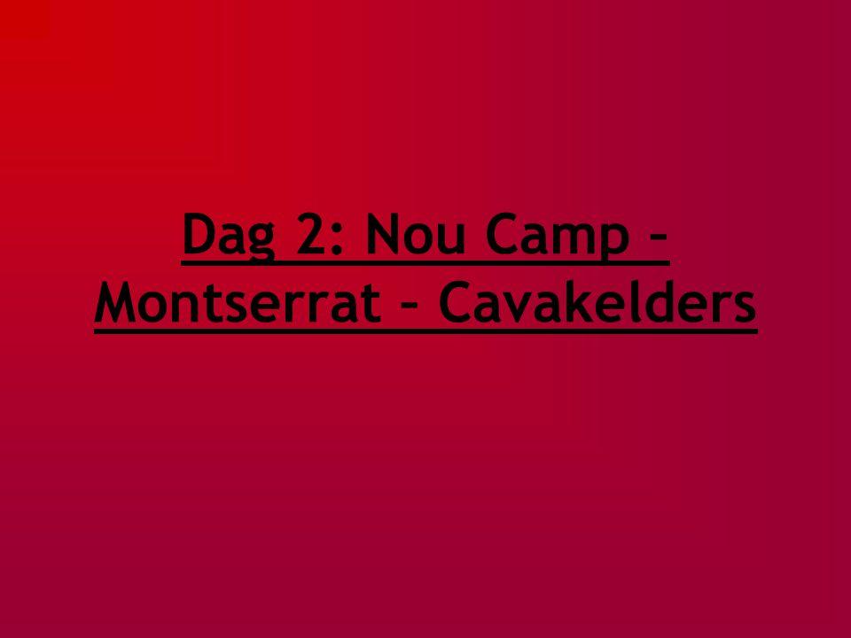 Dag 2: Nou Camp – Montserrat – Cavakelders