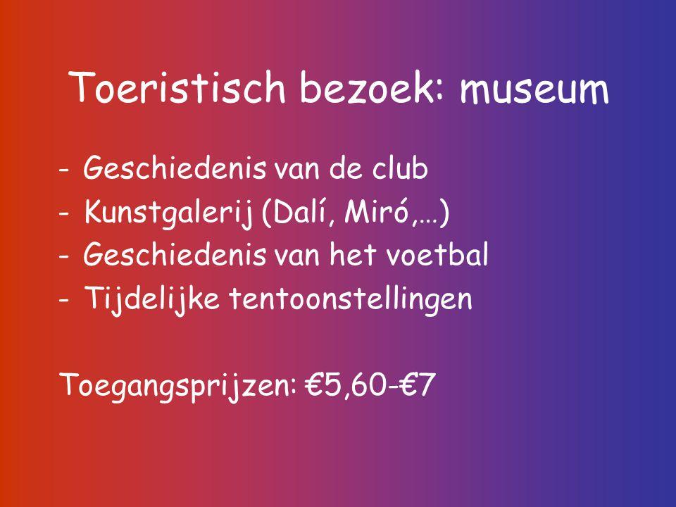 Toeristisch bezoek: museum -Geschiedenis van de club -Kunstgalerij (Dalí, Miró,…) -Geschiedenis van het voetbal -Tijdelijke tentoonstellingen Toegangs