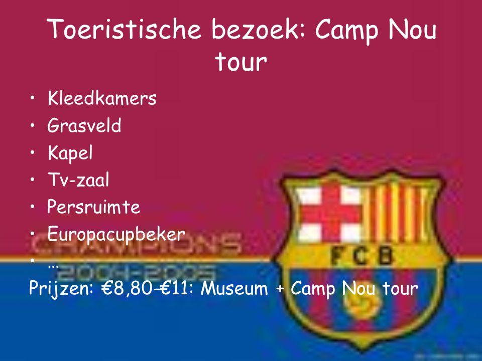 Toeristische bezoek: Camp Nou tour Kleedkamers Grasveld Kapel Tv-zaal Persruimte Europacupbeker … Prijzen: €8,80-€11: Museum + Camp Nou tour