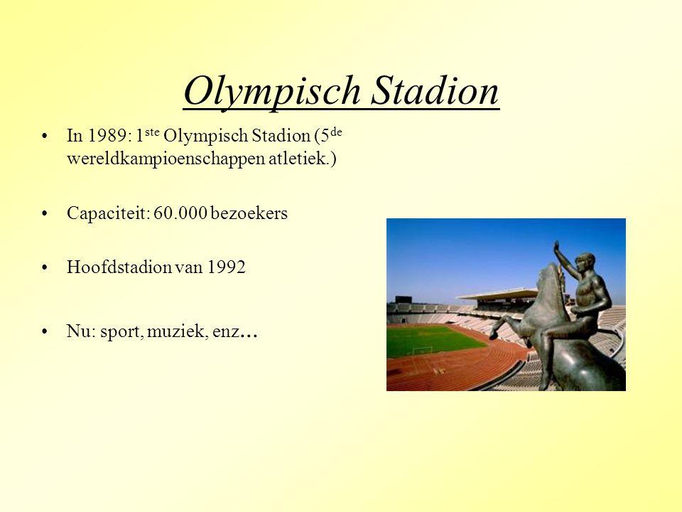 Olympisch Stadion In 1989: 1 ste Olympisch Stadion (5 de wereldkampioenschappen atletiek.) Capaciteit: 60.000 bezoekers Hoofdstadion van 1992 Nu: spor