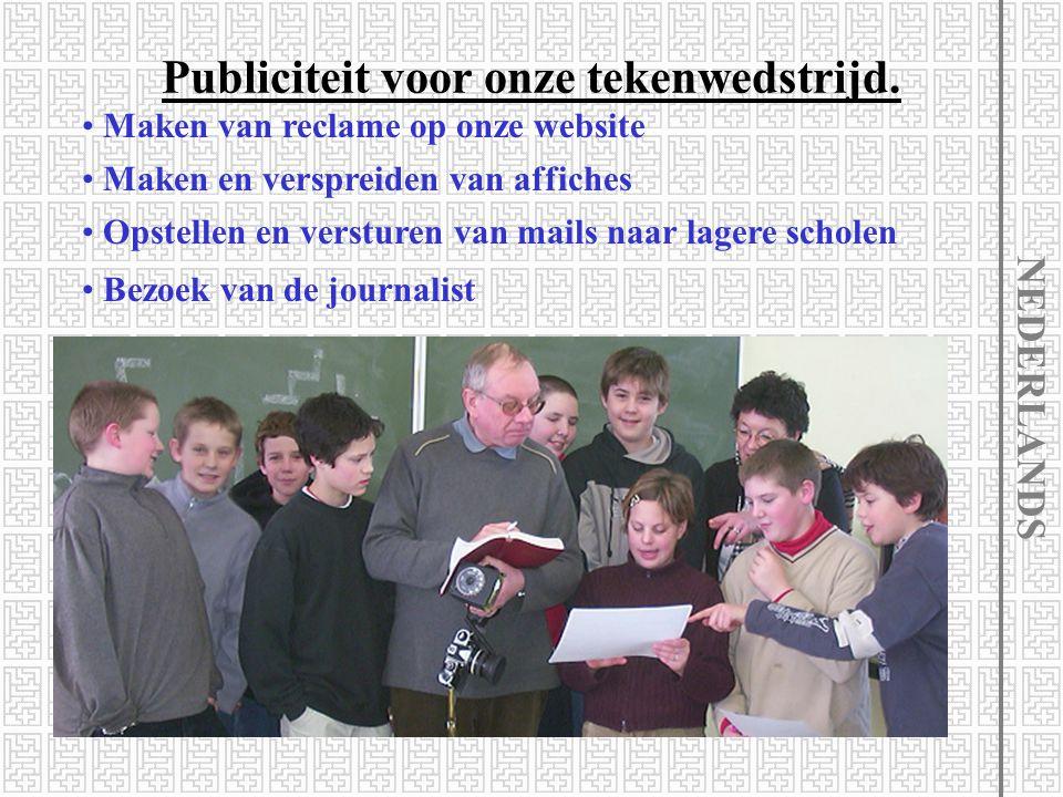 Bezoek van de journalist Publiciteit voor onze tekenwedstrijd. Opstellen en versturen van mails naar lagere scholen Maken en verspreiden van affiches
