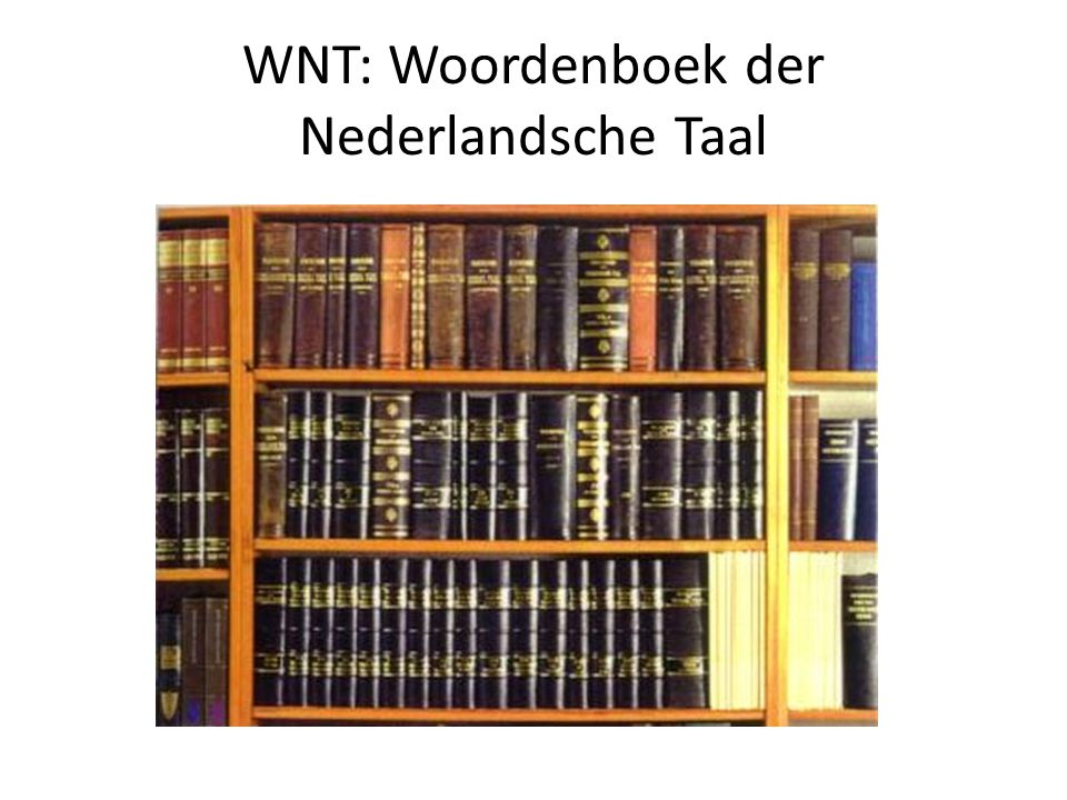 WNT: Woordenboek der Nederlandsche Taal