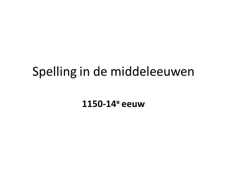 Spelling in de middeleeuwen 1150-14 e eeuw