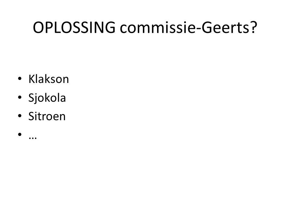 OPLOSSING commissie-Geerts? Klakson Sjokola Sitroen …