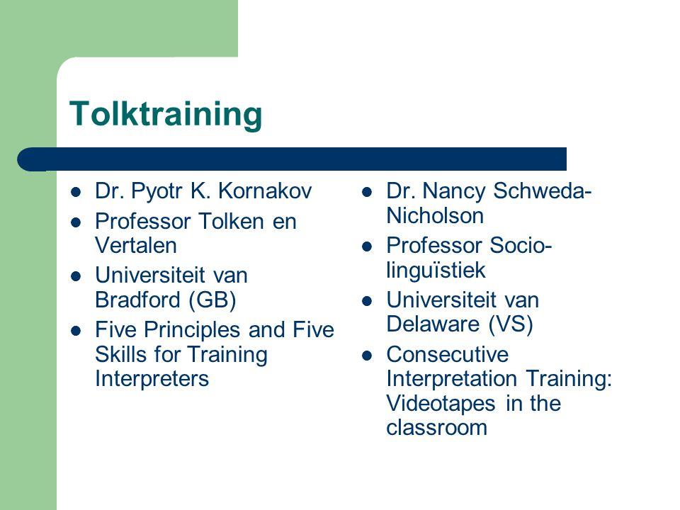 Dr. Pyotr K. Kornakov Five Principles and Five Skills for Training Interpreters