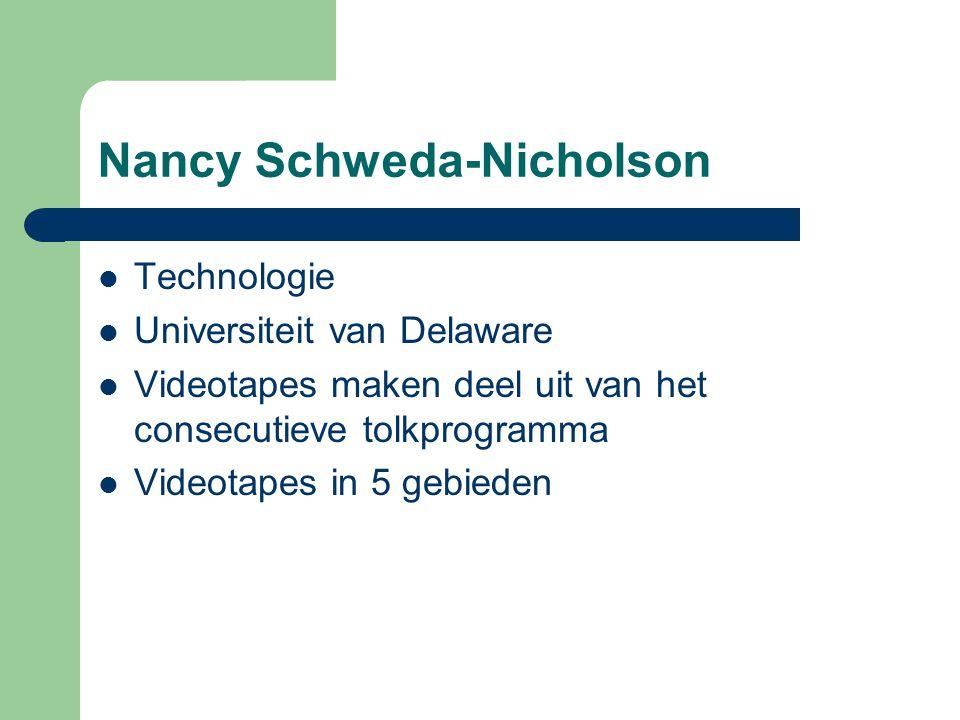 Nancy Schweda-Nicholson Technologie Universiteit van Delaware Videotapes maken deel uit van het consecutieve tolkprogramma Videotapes in 5 gebieden