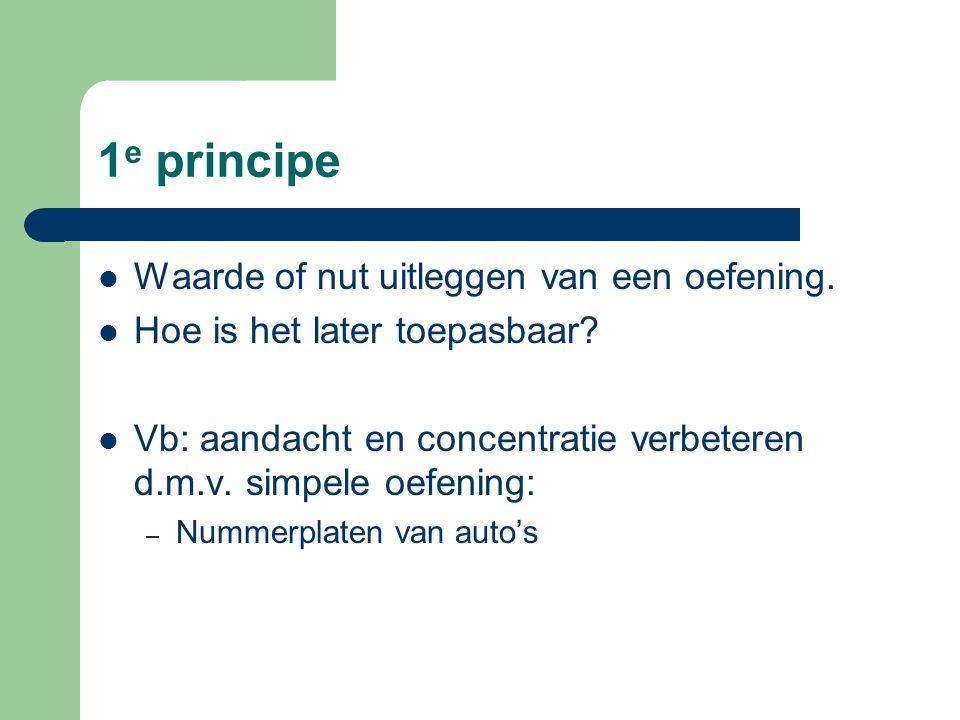 1 e principe Waarde of nut uitleggen van een oefening.
