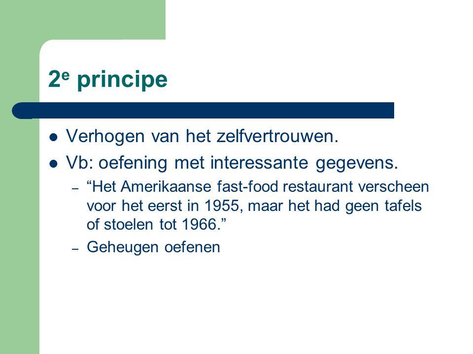 3 e principe Concentratie en aandacht van bij het begin.