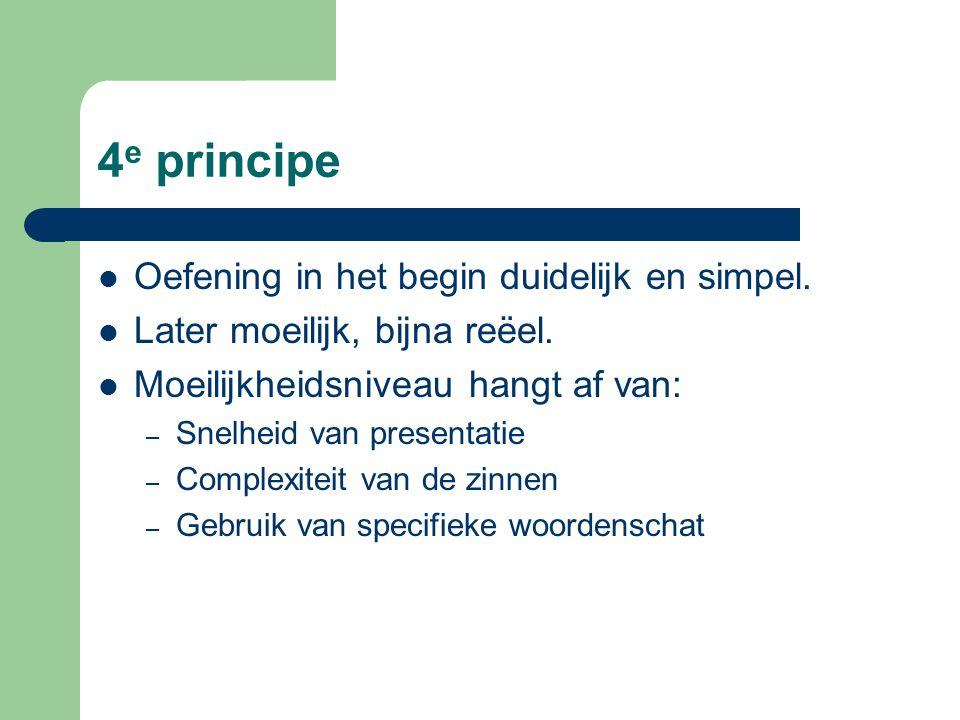 4 e principe Oefening in het begin duidelijk en simpel.