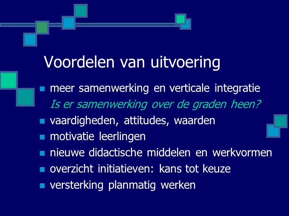 Voordelen van uitvoering meer samenwerking en verticale integratie Is er samenwerking over de graden heen.