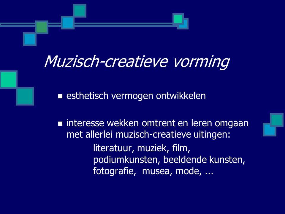 Muzisch-creatieve vorming esthetisch vermogen ontwikkelen interesse wekken omtrent en leren omgaan met allerlei muzisch-creatieve uitingen: literatuur, muziek, film, podiumkunsten, beeldende kunsten, fotografie, musea, mode,...