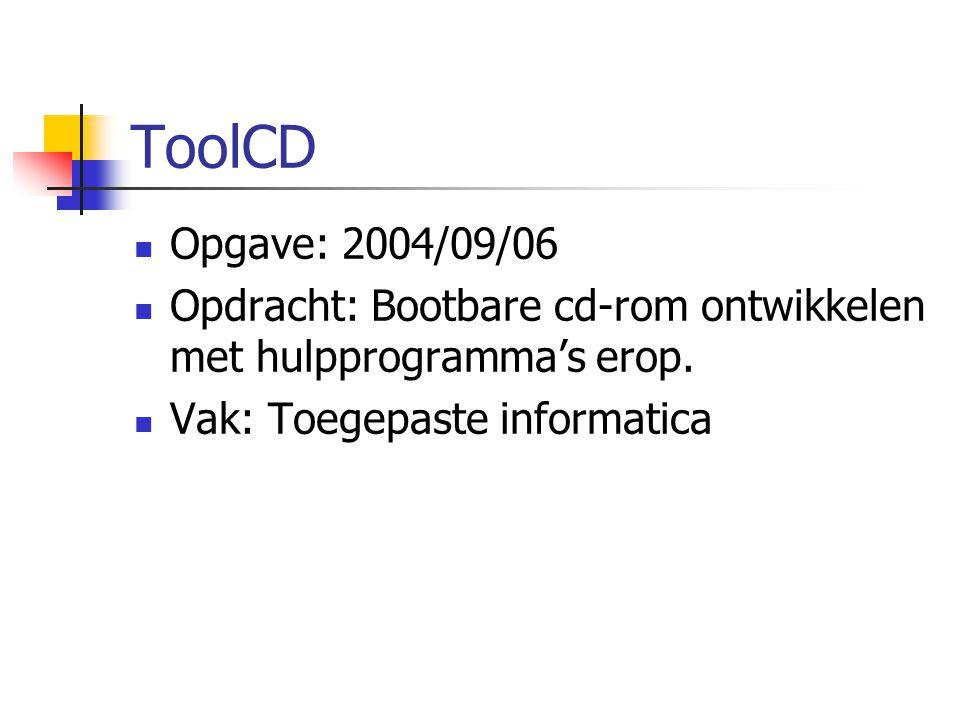ToolCD Serverdiensten (WebServ) Netwerkbeheertools (Look@Lan) Bescherming (Norton Antivirus 2005) Beheer op afstand (TightVNC)