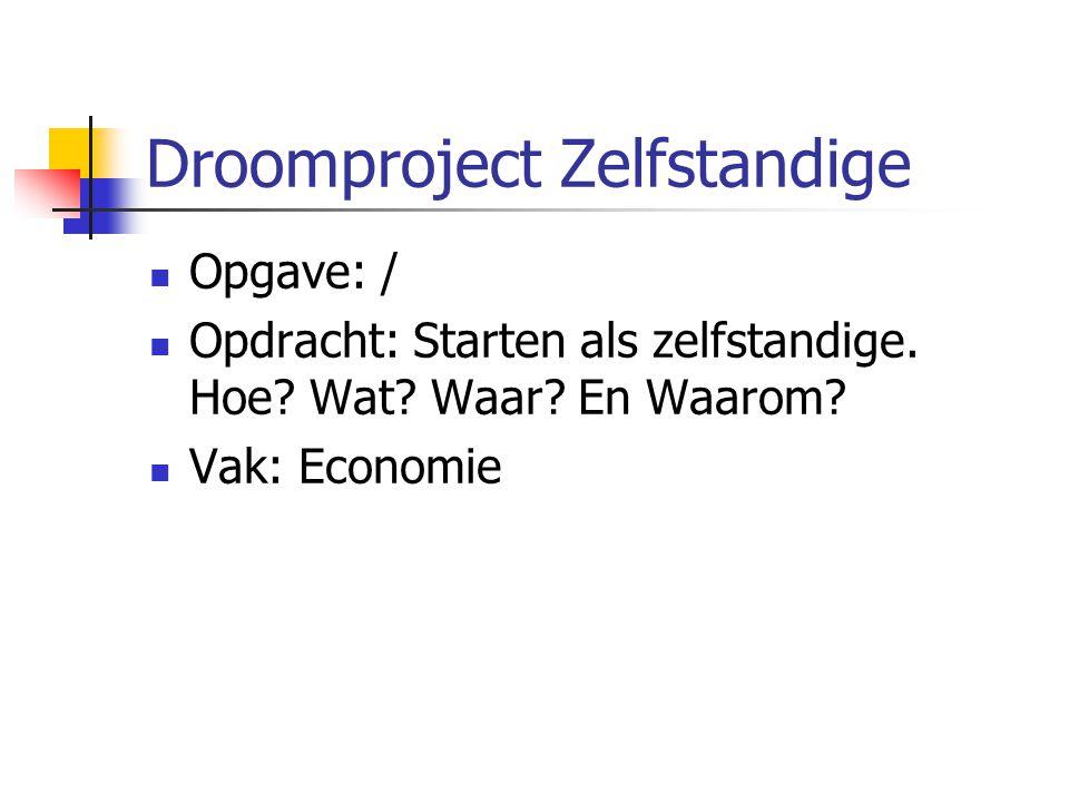 Droomproject Zelfstandige Juridische aspecten Eigen interesses Formaliteit Draaiboek Interview