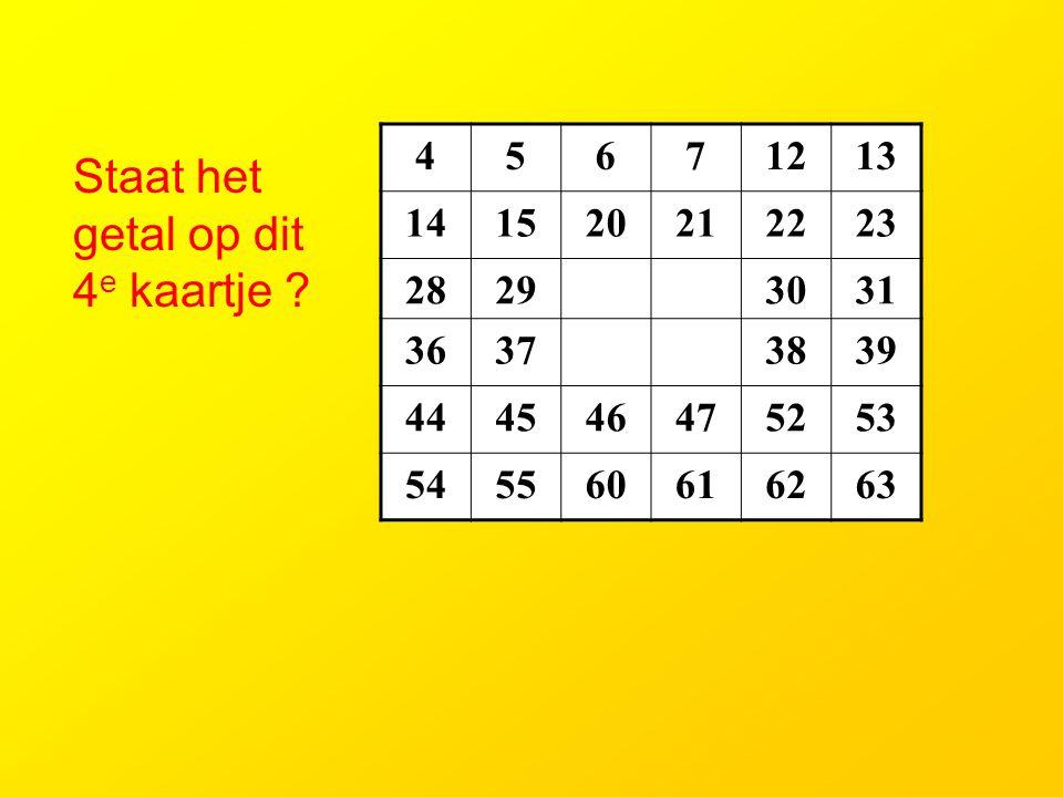 32168421 Nog ééntje dan: 62 (32+16+8+4+2+0) komt op alle kaartjes, behalve van 1 voor. 111110