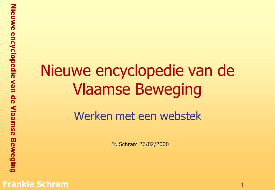 Nieuwe encyclopedie van de Vlaamse Beweging Frankie Schram 1 Nieuwe encyclopedie van de Vlaamse Beweging Werken met een webstek Fr.