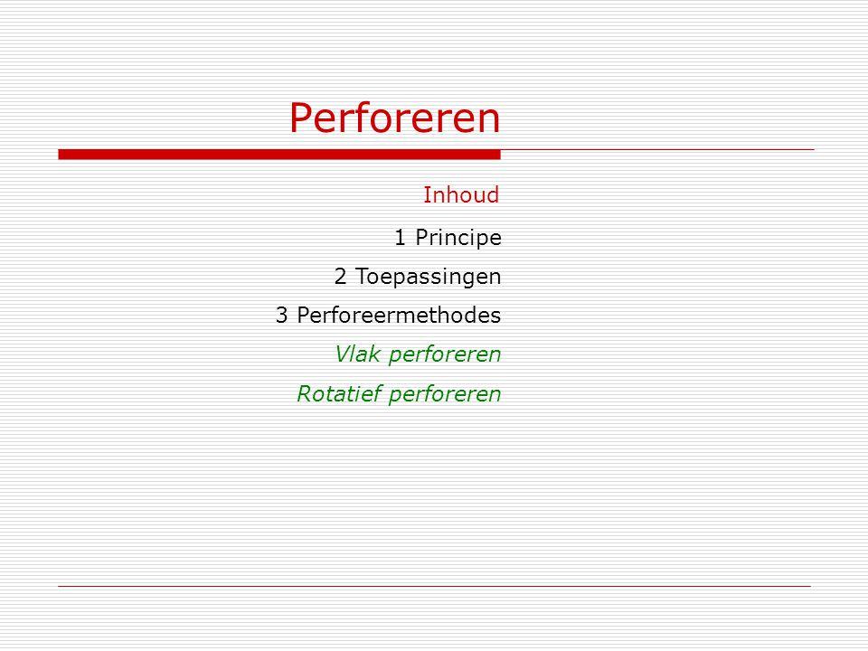 Perforeren Inhoud 1 Principe 2 Toepassingen 3 Perforeermethodes Vlak perforeren Rotatief perforeren