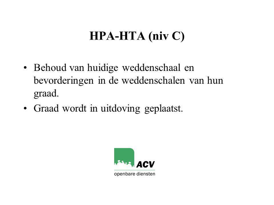 HPA-HTA (niv C) Behoud van huidige weddenschaal en bevorderingen in de weddenschalen van hun graad.