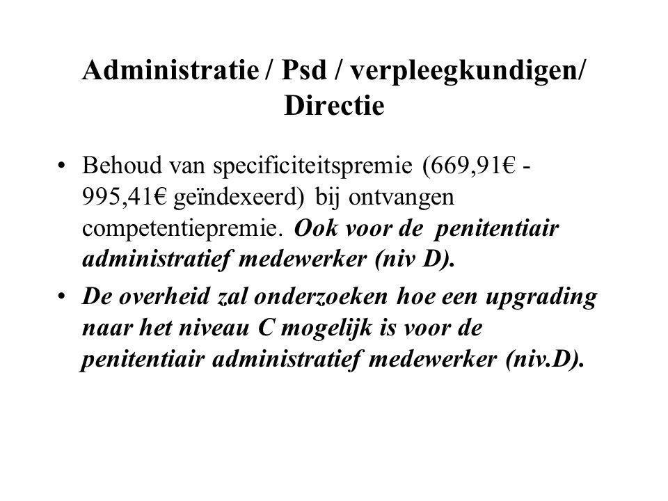Administratie / Psd / verpleegkundigen/ Directie Behoud van specificiteitspremie (669,91€ - 995,41€ geïndexeerd) bij ontvangen competentiepremie.