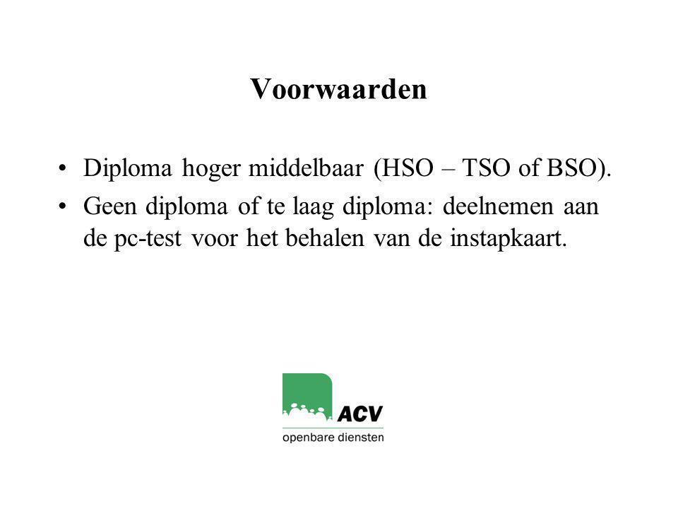 Voorwaarden Diploma hoger middelbaar (HSO – TSO of BSO).
