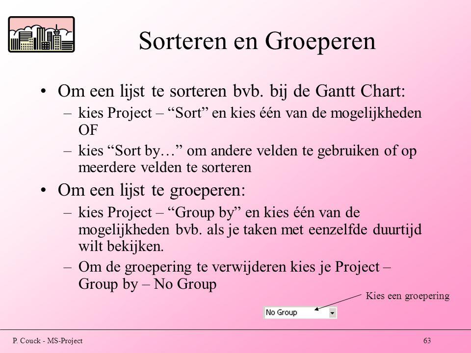 P.Couck - MS-Project63 Sorteren en Groeperen Om een lijst te sorteren bvb.