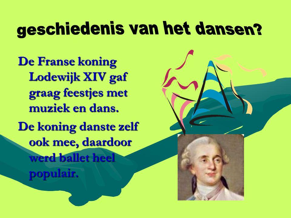 De Franse koning Lodewijk XIV gaf graag feestjes met muziek en dans. De koning danste zelf ook mee, daardoor werd ballet heel populair.