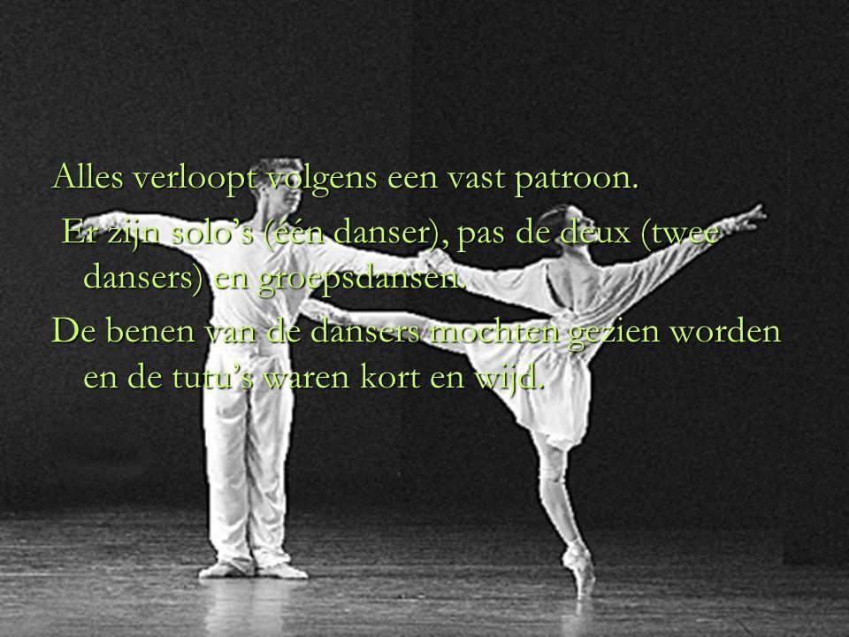 Alles verloopt volgens een vast patroon. Er zijn solo's (één danser), pas de deux (twee dansers) en groepsdansen. Er zijn solo's (één danser), pas de
