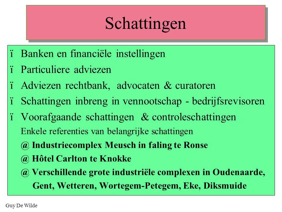 Guy De Wilde Schattingen ïBanken en financiële instellingen ïParticuliere adviezen ïAdviezen rechtbank, advocaten & curatoren ïSchattingen inbreng in