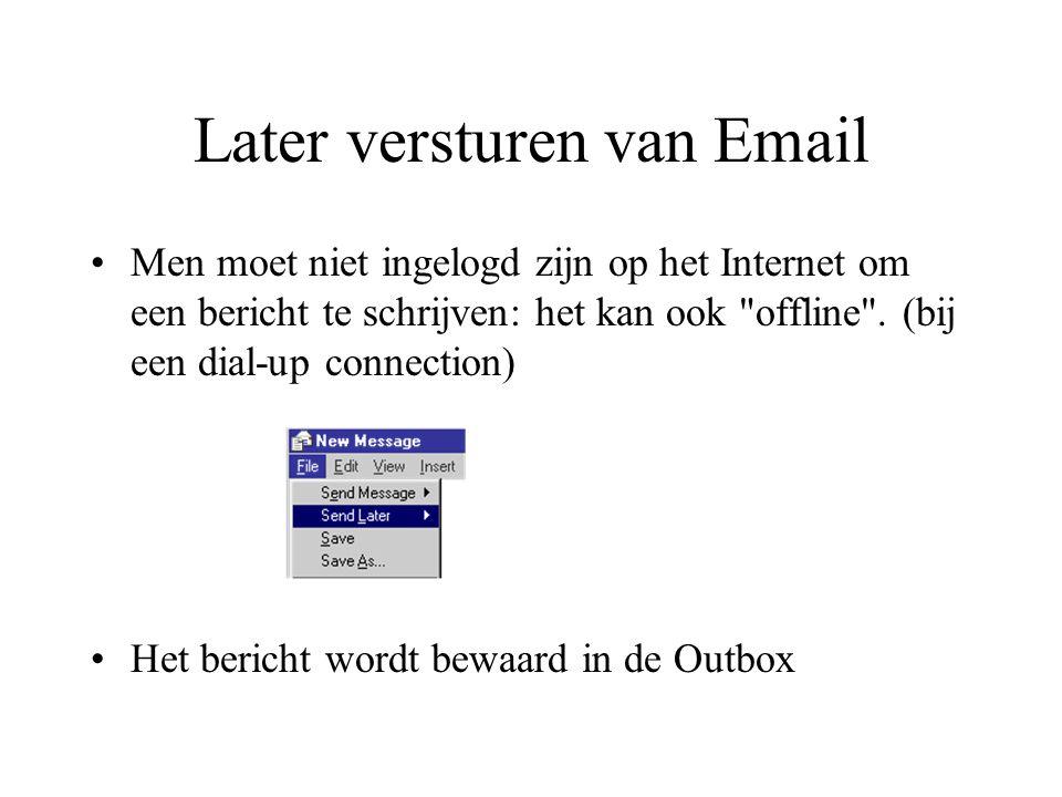 Later versturen van Email Men moet niet ingelogd zijn op het Internet om een bericht te schrijven: het kan ook offline .