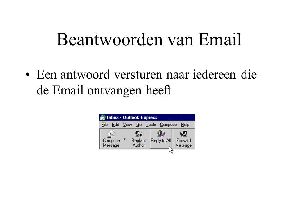 Beantwoorden van Email Een antwoord versturen naar iedereen die de Email ontvangen heeft