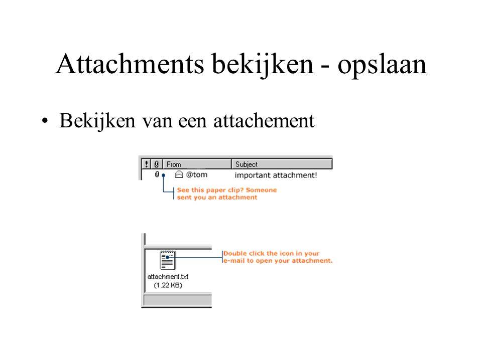 Attachments bekijken - opslaan Bekijken van een attachement