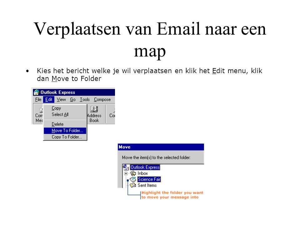 Verplaatsen van Email naar een map Kies het bericht welke je wil verplaatsen en klik het Edit menu, klik dan Move to Folder