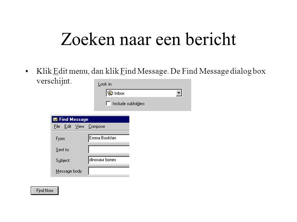 Zoeken naar een bericht Klik Edit menu, dan klik Find Message.